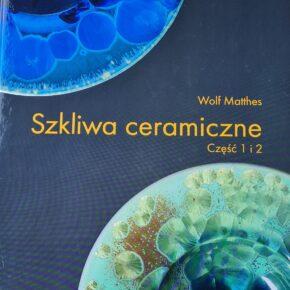"Wolf Matthes ""Szkliwa ceramiczne"""
